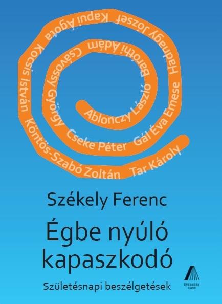 Székely Ferenc: Égbe nyúló kapaszkodó