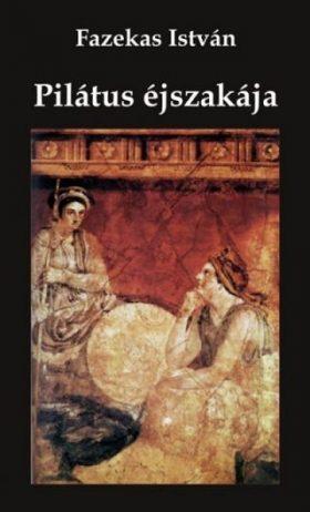 Fazekas István: Pilátus éjszakája