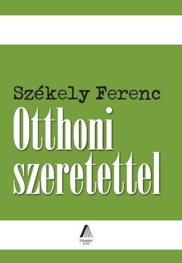 Székely Ferenc: Otthoni szeretettel