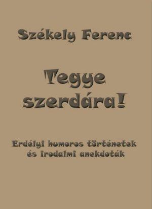Székely Ferenc: Tegye szerdára!
