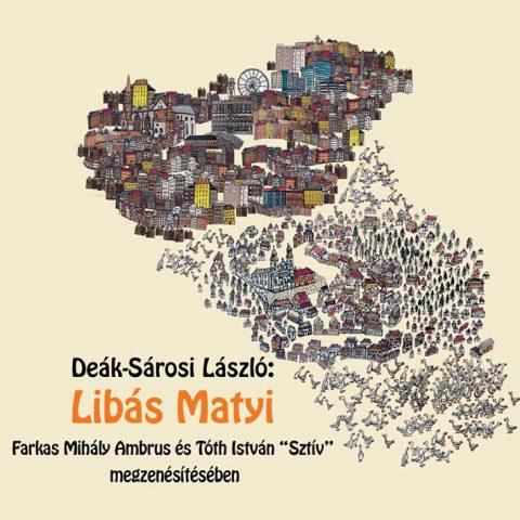 """Deák-Sárosi László – Farkas Mihály Ambrus – Tóth István """"Sztív"""": Libás Matyi"""