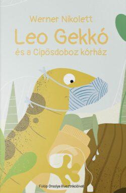 Werner Nikolett: Leo Gekkó és a Cipősdoboz kórház