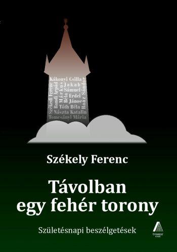 Székely Ferenc: Távolban egy fehér torony