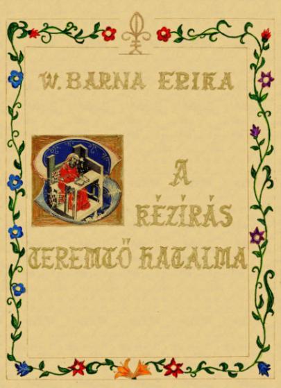 W. Barna Erika: A kézírás teremtő hatalma