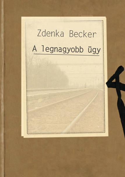 Zdenka Becker: A legnagyobb ügy