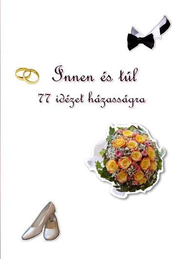 Innen és túl – 77 idézet házasságra