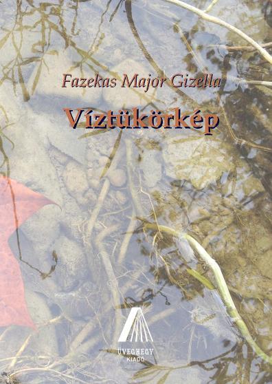 Fazekas Major Gizella: Víztükörkép