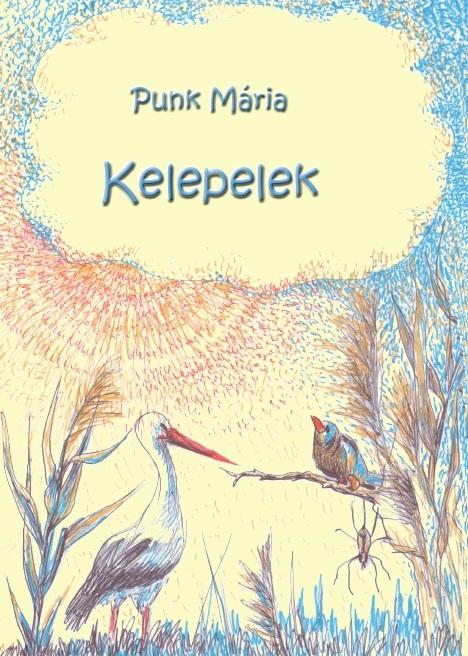 Punk Mária: Kelepelek