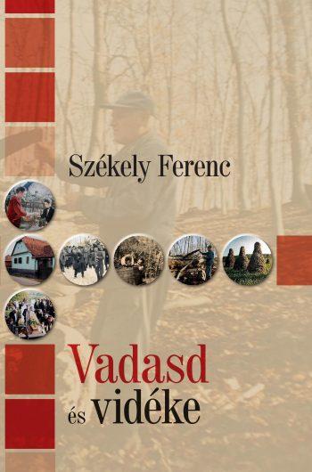 Székely Ferenc: Vadasd és vidéke