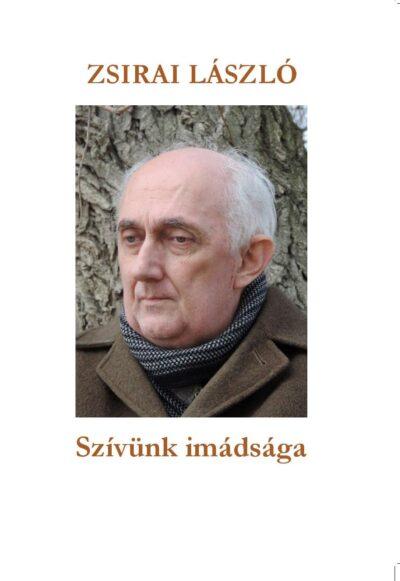 Zsirai László: SZívünk imádsága